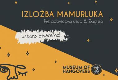 Prvi muzej mamurluka na svijetu otvara se idući tjedan u Zagrebu!